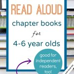Read Aloud Chapter Books for 4 and 5 (and 6) Year Olds