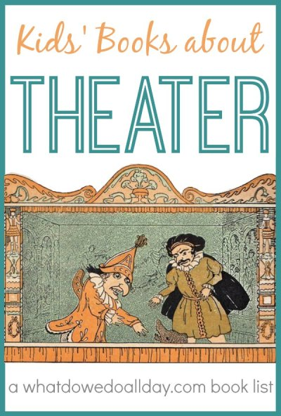 Children's books about theater, acting, and being part of an audience