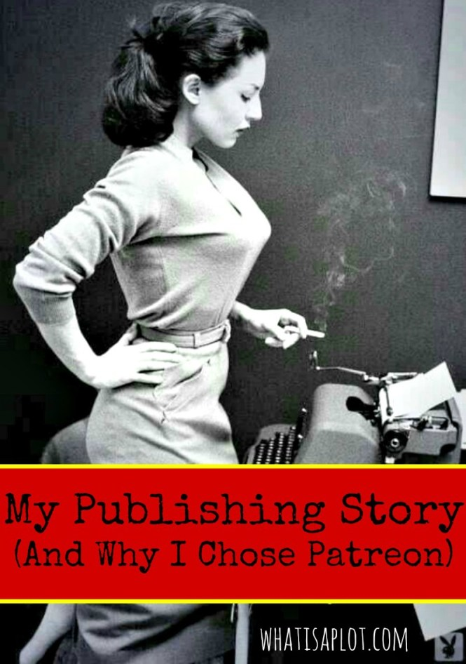My publishing story and why I'm using Patreon.