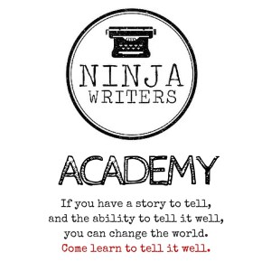 Ninja Writers Academy: If you have a story to tell and the ability to tell it well, you can change the world. Come learn how to tell it well.