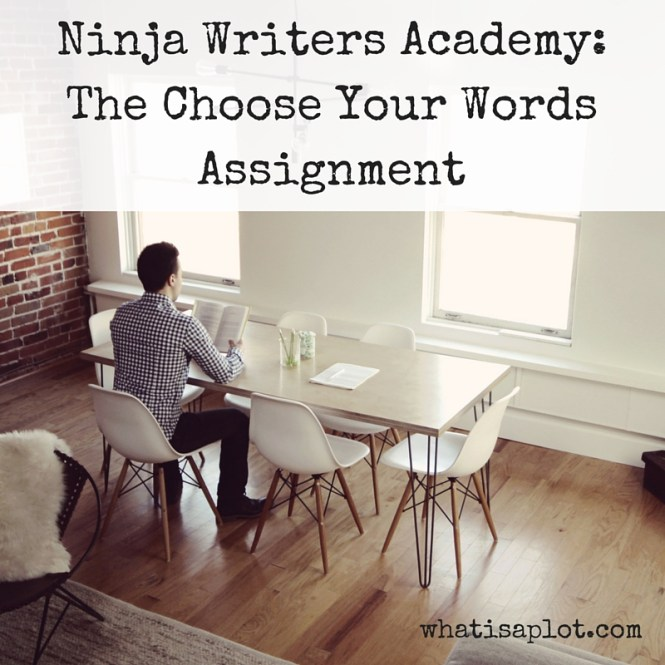 Ninja Writers Academy-The Choose Your Words Assignment