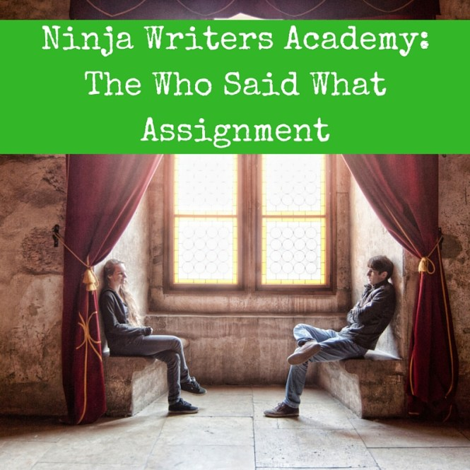 Ninja Writers Academy-The Who Said What Assignment