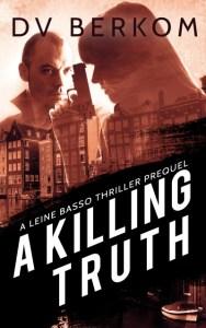 A Killing Truth by DV Berkom