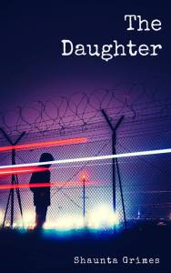 The Daughter by Shaunta Grimes