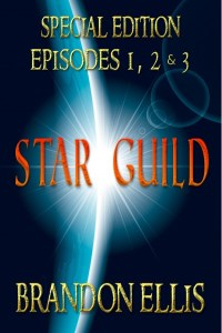 Star Guild Episodes 1, 2 & 3 by Brandon Ellis