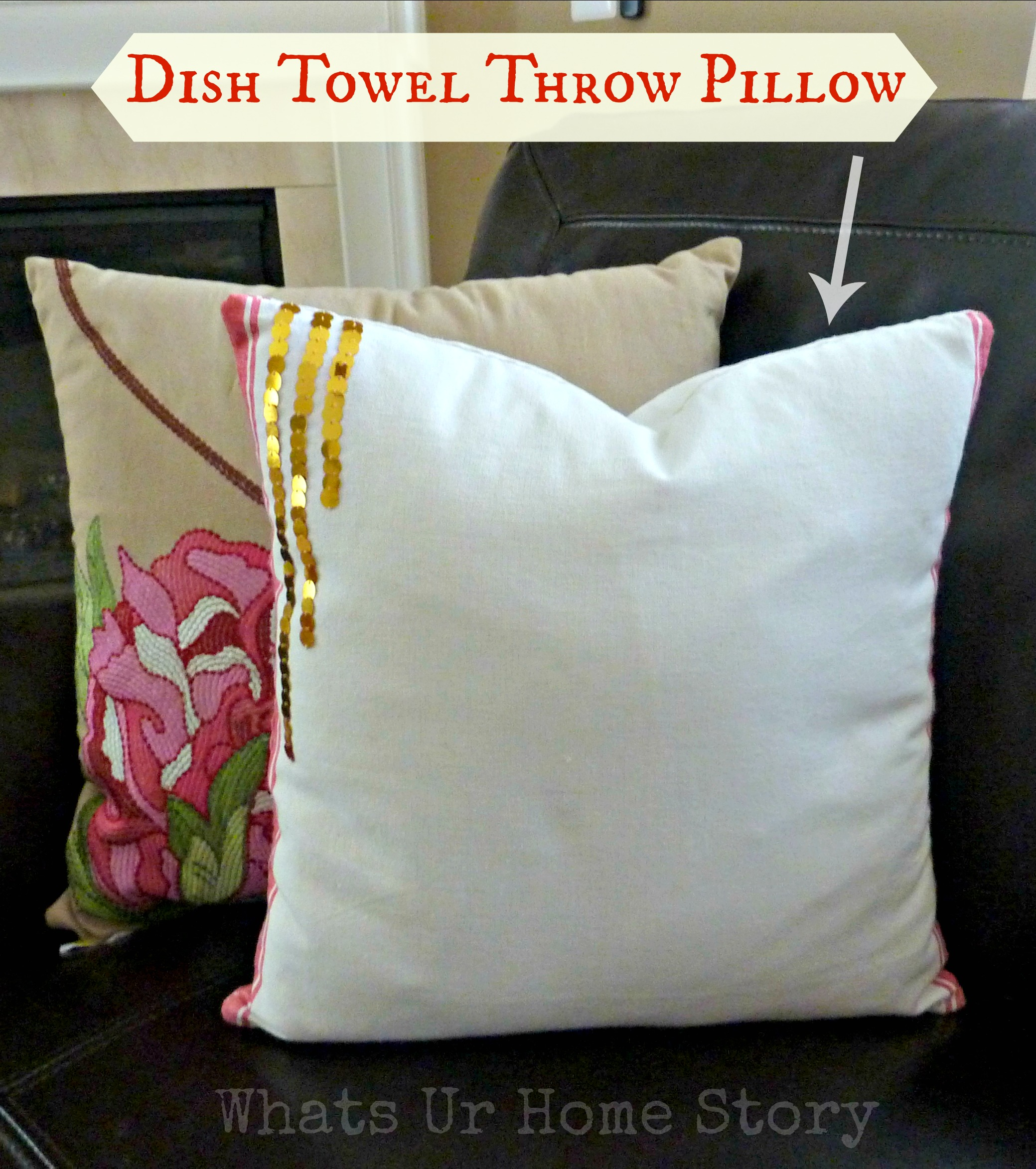 How to Make Pillow Covers with a Dish Towel Whats Ur Home Story