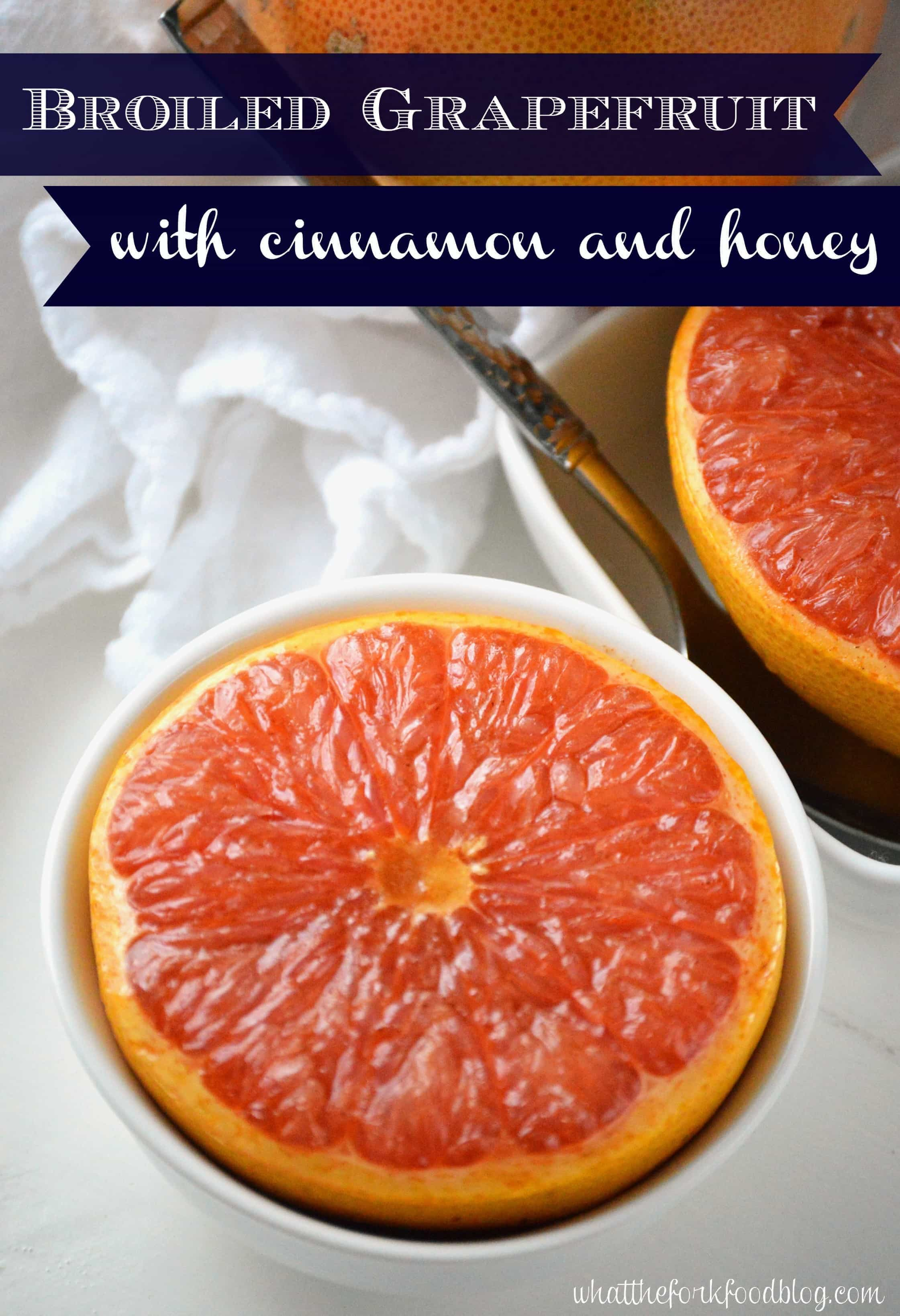 Broiled Grapefruit with Cinnamon and Honey - What the Fork Food Blog