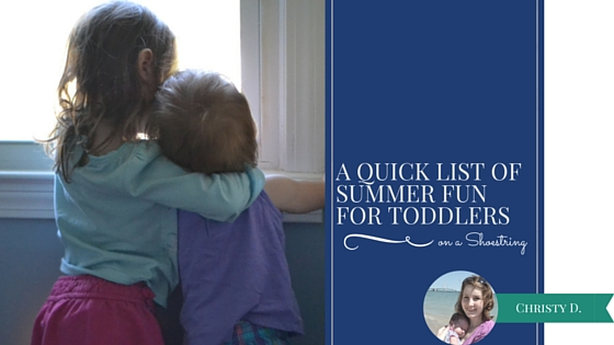 A Quick List of Summer Fun for Toddlers