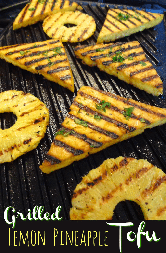 Grilled Lemon Pineapple Tofu | Where You Get Your Protein!