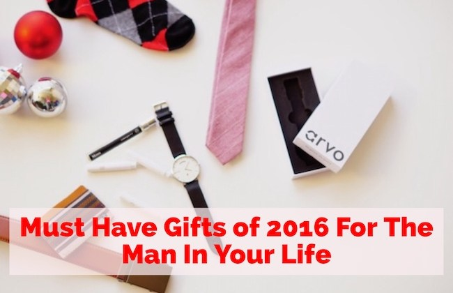 Must Have Gifts of 2016 For The Man In Your Life