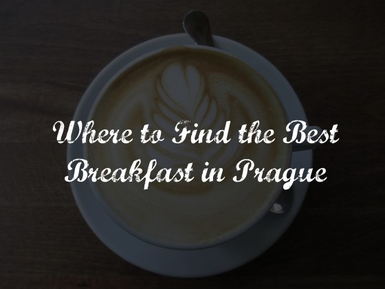 Where to Find the Best Breakfast in Prague | whyroamtravel.com