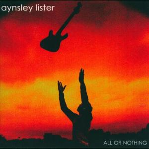 AYNSLEY LISTER: All Or Nothing  (Ruf Records )