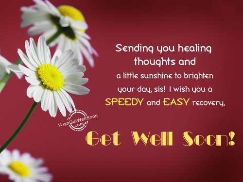 Soothing Wish You Speedy Sis Get Well Soon Wishes Sister Images Get Well Wishes Before Surgery Get Well Wishes Ny