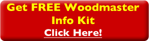 Get Free Woodmaster Info Kit - Click Here