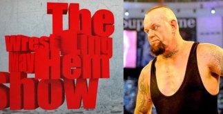 the undertaker - Wrestling Mayhem Show 546: Dead Men Don't Text