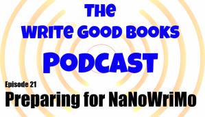 Podcast Episode 21 – Preparing for NaNoWriMo