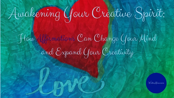 Awakening Your Creative Spirit: Affirmations