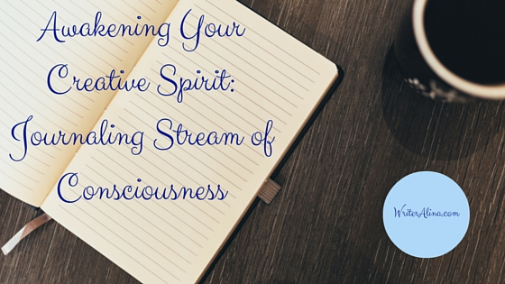 Awakening Your Creative Spirit: Journaling Stream of Consciousness