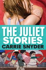 The Juliet Stories, by Carrie Snyder