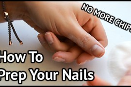 How to Prep Your Nails Tutorial, how to stop your nail polish from chipping