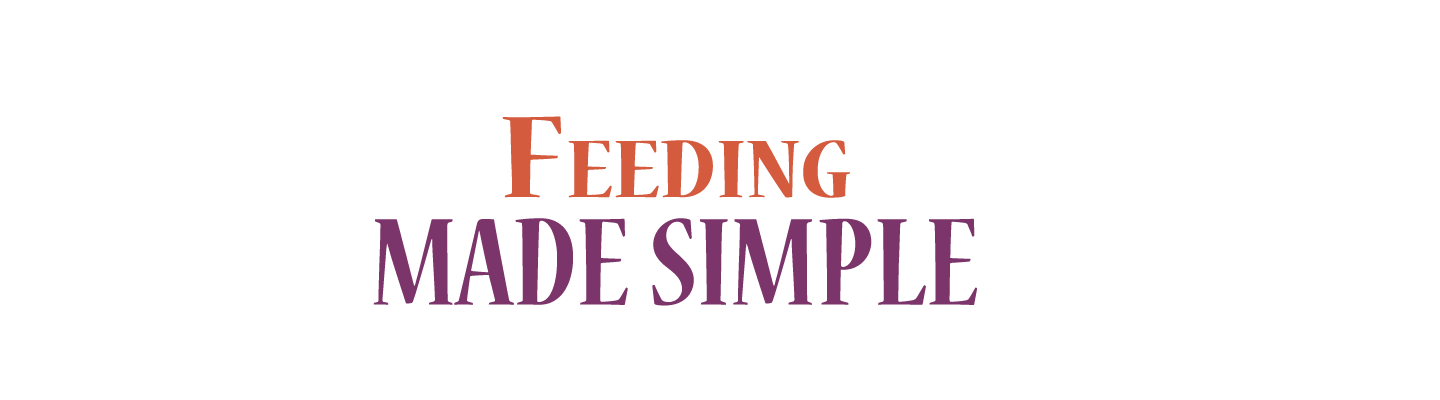 Feeding Made Simple