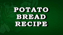 Irish Potato Bread Recipe