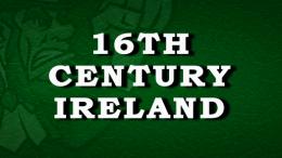16th Century Ireland