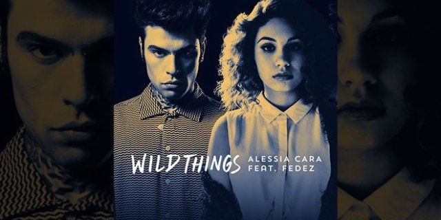 Wild-Things-Alessia-Cara-Fedez
