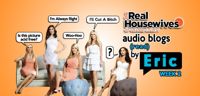 RHOC – Season 9 EP2 – Bravo Housewives Audio Blogs!