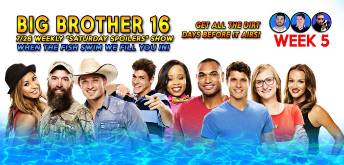 BIG BROTHER 16: Week 5 Live Feed Spoilers Show