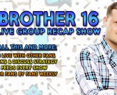 BIG BROTHER 16:  Week 3 Live Show & Feeds Recap