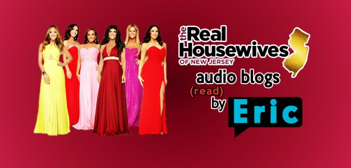 RHONJ – Season 6 EP2 – Bravo Housewives Audio Blogs!