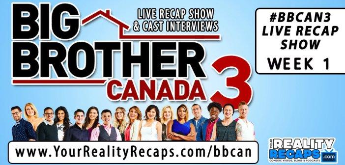 #BBCAN3 Week 1 Video Recap w/ Jon and Dana