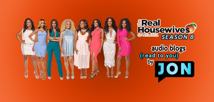 #RHOA Season 8:  Week 1&2 Audio Blogs
