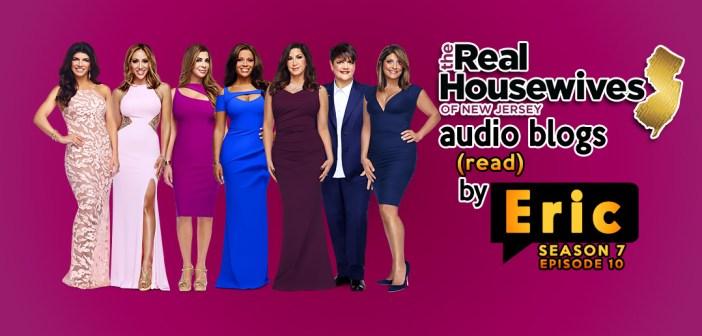#RHONJ Season 7:  EP 10 Bravo Blogs Read To You!