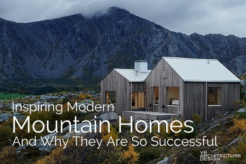 Inspiring modern mountain houses for Architectural design mountain home