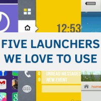 Five Android Launchers We Love to Use