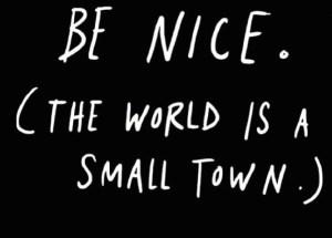 Be nice.