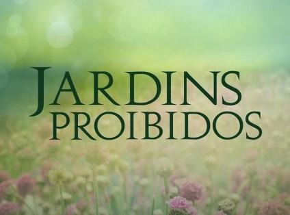 jardins proibidos