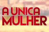 """""""A Única Mulher"""": Resumo dos próximos episódios"""