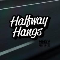 Halfway Hangs 2K15 Video