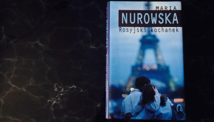 Rosyjski kochanek, Maria Nurowska – recenzja