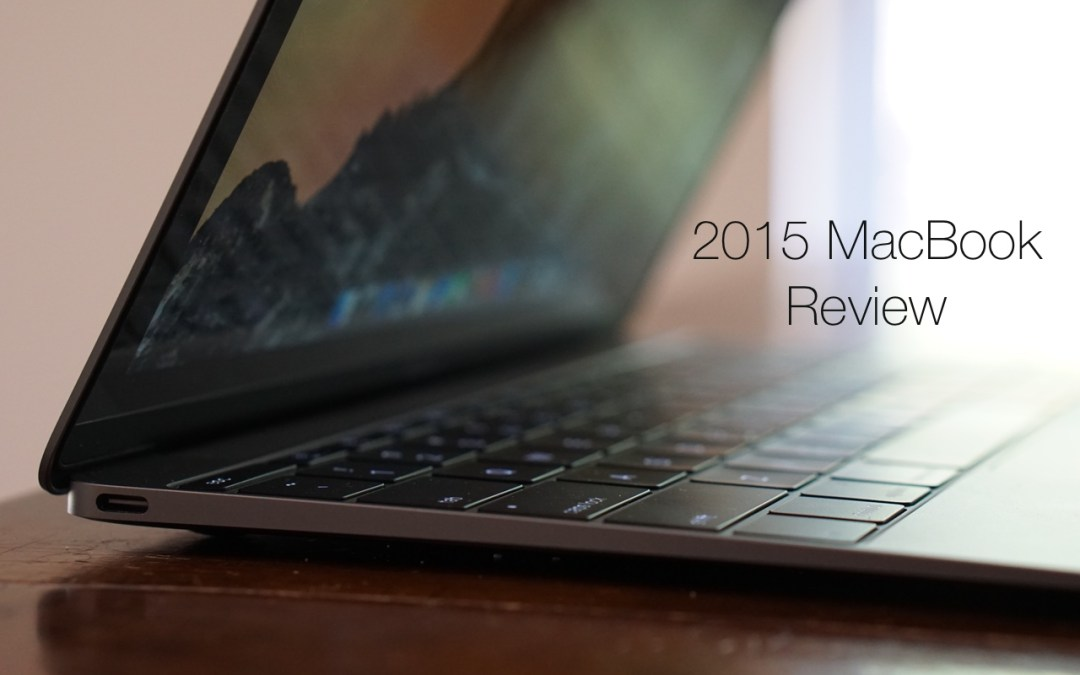 MacBook(2015) Review – Better Than you think
