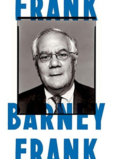 Frank: A Life in Politics from the Great Society to Same-Sex Marriage by Barney Frank epub book
