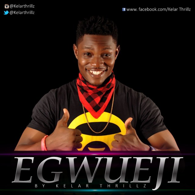 Gospel Song: Download Egwueji By Kelar Thrillz + Lyrics