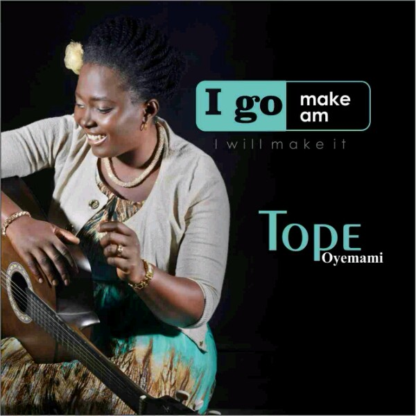 Gosple song: Download Tope Oyemani – I Go Make Am | @TopeYadah