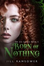 Born of Nothing by Jill Ramsower