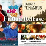 Friday Release - Chankhe Shankhe Pankhe, Highway to Dhumpush, Bhale Fight, Kaamchor