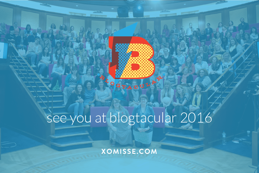 Blogtacular Conference 2016 London
