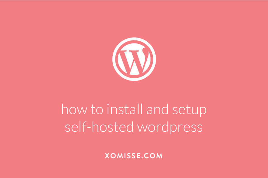 A guide to setting up self-hosted WordPress